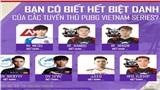 Choáng với biệt danh fan hâm mộ đặt cho các game thủ PUBG Việt