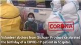 Bệnh nhân nhiễm Covid-19 ở Trung Quốc được tổ chức sinh nhật bất ngờ
