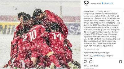 Seungri (Big Bang) chúc mừng U23 Việt Nam: Giấc mơ đã trở thành hiện thực