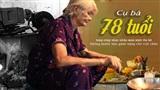 Cụ bà 78 tuổi lưng còng nhọc nhằn mưu sinh vỉa hè: Không muốn làm gánh nặng cho con cháu
