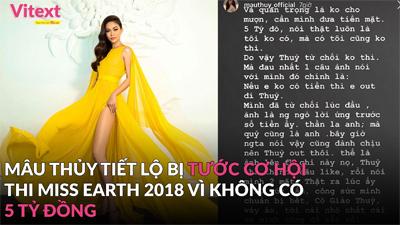 Mâu Thủy tiết lộ bị tước cơ hội thi Miss Earth 2018 vì không có 5 tỷ đồng