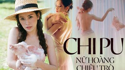 Chi Pu: Nữ hoàng chiêu trò thế hệ mới, ngoan hiền thì gây tranh cãi, vừa cởi áo khoe thân đã bị chê gợi dục