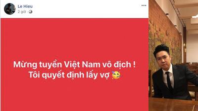 Nhân dịp đội tuyển Việt Nam vô địch, Lê Hiếu bất ngờ tuyên bố: Quyết định lấy vợ
