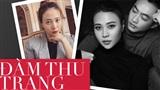 Đàm Thu Trang - mĩ nhân showbiz duy nhất được đích thân nữ đại gia Như Loan mang sính lễ tới rước về làm dâu