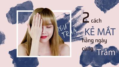 Thiều Bảo Trâm hướng dẫn 2 cách kẻ mắt 'xịn sò' trong vlog làm đẹp mới