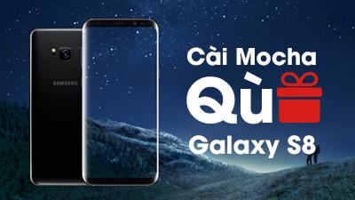 Mocha tặng điện thoại Samsung Galaxy S8 giá 18.500.000đ