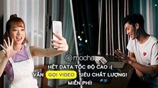 Tin vui: Viettel đã miễn phí data 3G/4G gọi Video Call qua Mocha