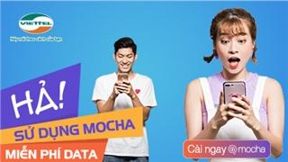 Viettel mở rộng miễn phí 3G/4G cho tất cả khách hàng dùng Mocha