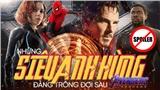 'Avengers: Endgame' đang sôi sùng sục, fans đã mong ngóng các siêu anh hùng tiếp theo của Marvel