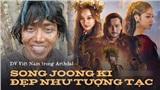 Diễn viên người Việt trong phim Song Joong Ki giải thích lý do dùng giọng Huế và vụ tố cáo vi phạm hợp đồng lao động, bóc lột người đến kiệt sức