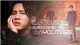 Chưa đầy 1 tháng 'mở cửa', kênh Youtube của Jack chính thức cán mốc 2 triệu lượt đăng ký