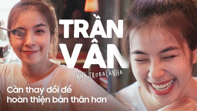 Trần Vân: Sau 'Nhà trọ Balanha' sự nghiệp không 'lên hương' như nhiều người nghĩ, ấp ủ ý định Nam tiến