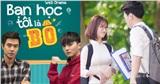 6 web drama Việt đề tài học đường đáng xem: Từ cuộc chiến nhan sắc, hoán đổi số phận đến cuộc tình tay ba giữa... bố và con trai