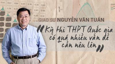 Giáo sư Nguyễn Văn Tuấn: Kỳ thi THPT Quốc gia có quá nhiều vấn đề cần nêu lên