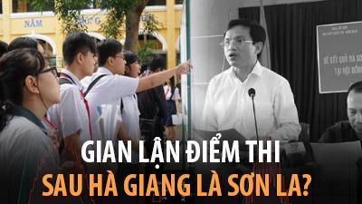 Gian lận điểm thi - sau Hà Giang là Sơn La?