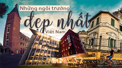 Điểm danh những ngôi trường có kiến trúc đẹp nhất Việt Nam