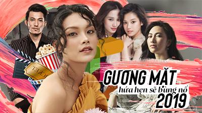5 gương mặt hứa hẹn sẽ bùng nổ trên màn ảnh Việt năm 2019