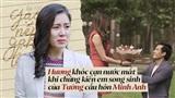 Gạo nếp Gạo tẻ: Hương khóc cạn nước mắt khi chứng kiến em song sinh của Tường cầu hôn Minh Anh
