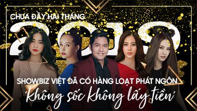 Năm mới chưa đầy hai tháng, showbiz Việt đã có hàng loạt phát ngôn 'không sốc không lấy tiền'