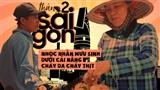 Sài Gòn tháng 2: Nhọc nhằn mưu sinh dưới cái nắng 'cháy da cháy thịt'