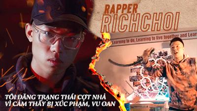 Rapper Richchoi: Tôi đăng trạng thái cợt nhả vì cảm thấy bị xúc phạm, vu oan