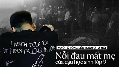 Xót xa hình ảnh con trai nữ công nhân gục khóc bên thi thể mẹ vụ ô tô tông liên hoàn ở Hà Nội