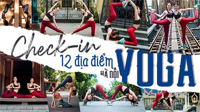 Mùa hè rực rỡ: Check-in 12 địa điểm hot nhất Hà Nội với Yoga