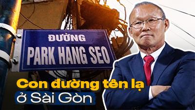 Xuất hiện con đường mang tên Park Hang Seo ở Sài Gòn?