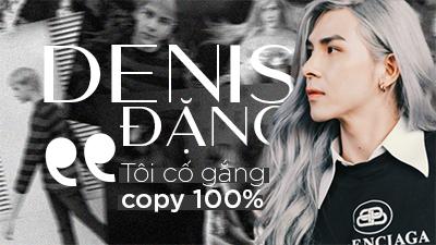 Giữa lùm xùm bị chỉ trích 'đạo' ảnh sống ảo, Denis Đặng chính thức lên tiếng: 'Tôi cố gắng copy 100%'