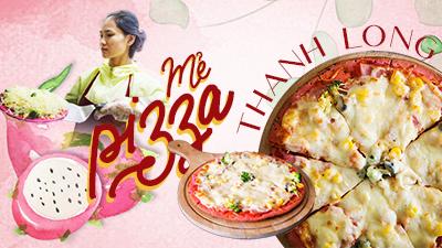 Cận cảnh mẻ pizza đầu tiên được làm từ thanh long ruột đỏ, giá chỉ 55 nghìn đồng đúng chất 'giải cứu'