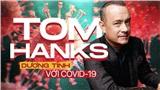 Nóng: Nam diễn viên gạo cội Tom Hanks và vợ dương tính với Covid-19