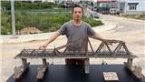 Ngắm nhìn mô hình cầu Long Biên thu nhỏ dài 1,7m, mất 21 ngày để hoàn thiện của chàng kỹ sư Đà Lạt