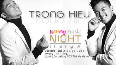 Trọng Hiếu gặp gỡ khán giả Hà Nội trong đêm nhạc Keeng Music Night