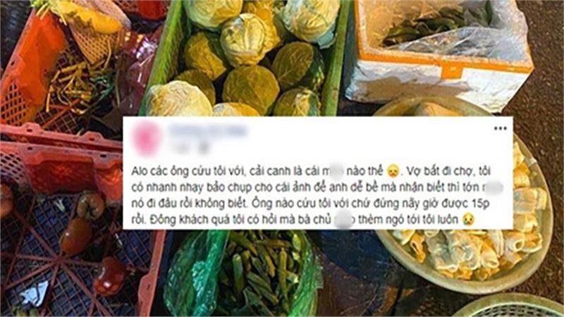 Nghe lời vợ ra chợ đòi mua 'rau canh', anh chồng bị bà chủ quăng cục lơ phải lên mạng cầu cứu nhận ngay mớ hình minh hoạ xem đến 'đau đầu'