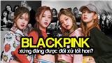 Suốt 4 năm hoạt động và những lần YG đáng lẽ có thể làm tốt hơn cho BlackPink