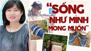 Cô gái đi bộ 50km/ngày từ Bắc vào Nam: Hoàn thành chuyến đi là bằng chứng thuyết phục nhất