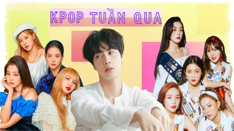 Kpop tuần qua: Black Pink bị tố 'đạo nhái' nhạc Red Velvet, Bighit khiến fan BTS tức giận vì đối xử bất công với Jin