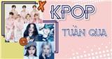 Kpop tuần qua: Black Pink tung 'liên hoàn thính' comeback, BTS chính thức thông báo hủy concert offline