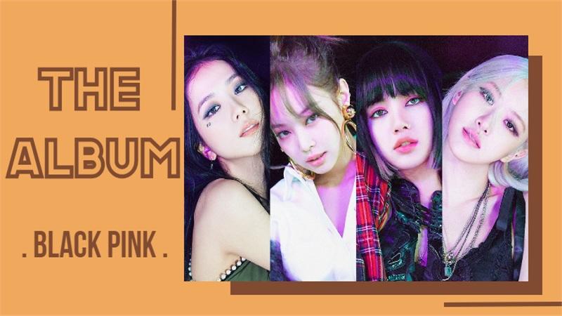 'The Album' (Black Pink): Bàn tiệc âm nhạc thịnh soạn chỉ với 24 phút đồng hồ ngắn ngủi