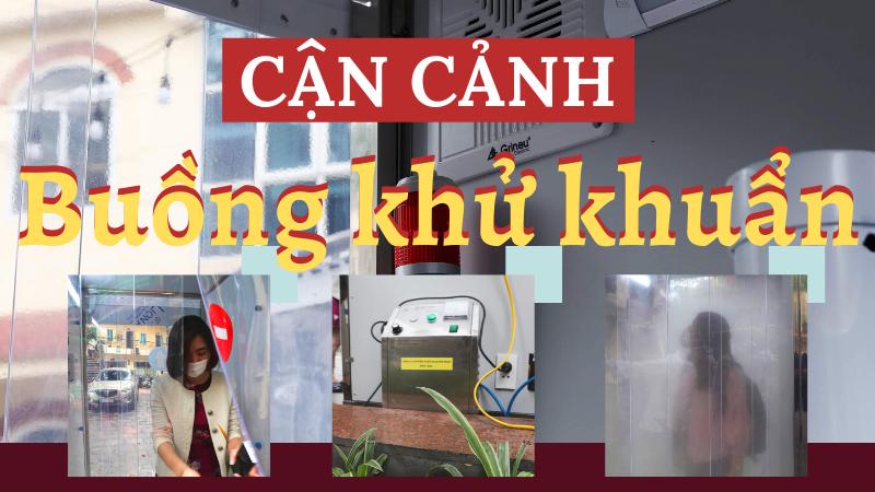 Cận cảnh sáng chế buồng chống Covid-19 di động tại Hà Nội: 30s để sạch khuẩn!