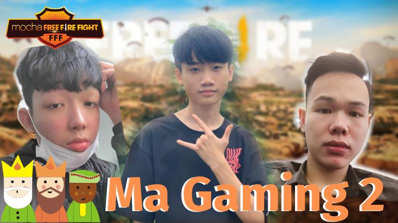 Hành trình chinh phục ngôi vương Mocha FFF của Ma Gaming 2: Khẳng định vị thế chiến binh 'nhà nòi'