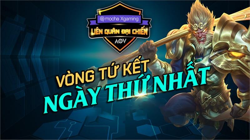 Ngày thi đấu thứ nhất Tứ kết Mocha Xgaming Liên quân Đại chiến: Quan Hệ Team giành quyền đi tiếp!