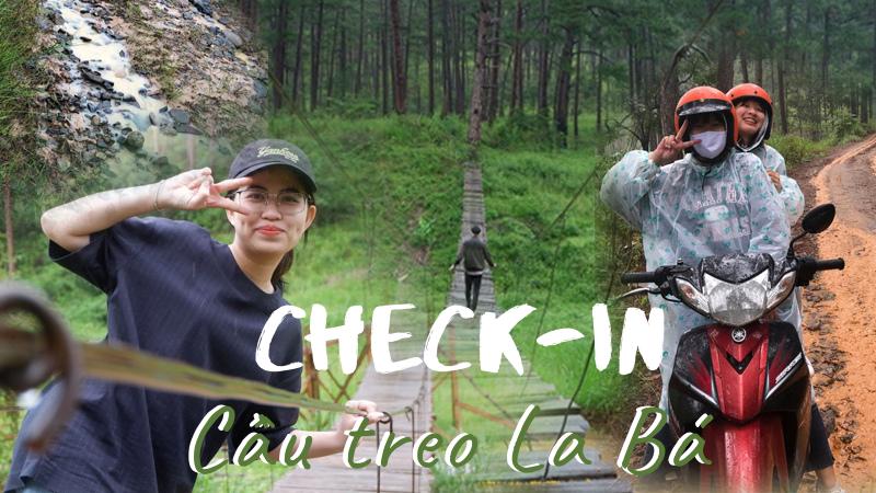 Hành trình tìm đến cầu treo La Bá (Lâm Đồng): 'Cảm giác hơi run sợ nhưng chinh phục được rồi sẽ rất tuyệt'