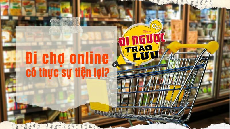 Đi chợ online mùa dịch - Tưởng tiện lợi mà lại đầy rủi ro