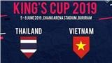 Việt Nam gặp Thái Lan tại King'Cup 2019