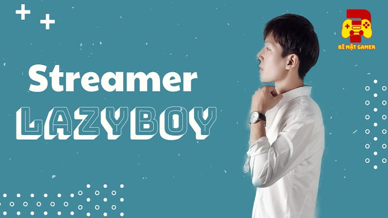 Streamer LazyBoy: Từng phải 'cày' 3 tháng để có tiền mua máy tính trước khi trở thành Top 1 Florentino sever Việt Nam