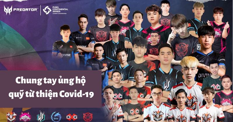 6 đội tuyển PUBG hàng đầu Việt Nam chung tay ủng hộ quỹ từ thiện Covid-19