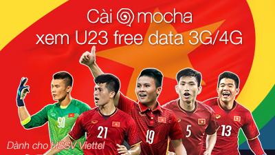 Tin được không: Mocha trực tiếp tất cả trận đấu U23 không tính cước data