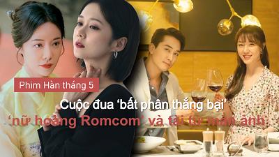 Phim Hàn tháng 5: Cuộc đua của 'nữ hoàng rom-com' Jang Nara - Hwang Jung Eum và tài tử Song Seung Hoon
