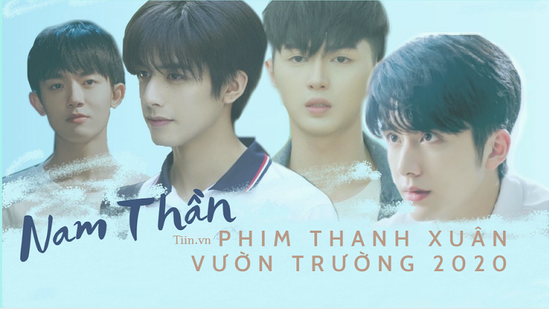 6 nam thần thanh xuân học đường hot nhất từ đầu năm 2020 đến nay trên màn ảnh Trung - Việt: bạn thích ai nhất?
